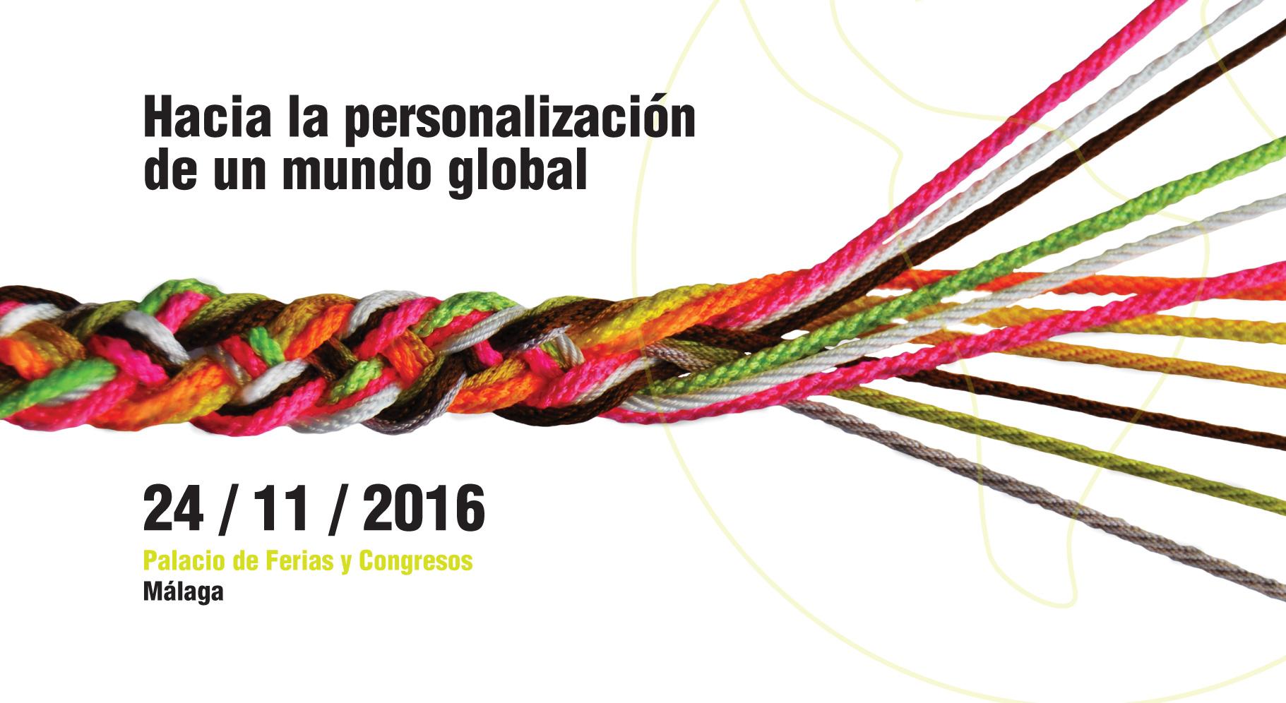 Hacia la personalización de un mundo global - Andalucía Management 2016